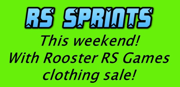More information on RS Sprints this weekend!  Don't miss out – come and enter in person at registration!  RS Games clothing sale too!